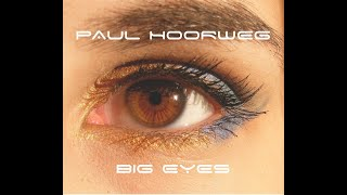Paul Hoorweg - Big Eyes