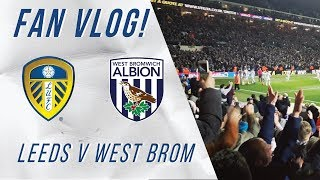 FAN VLOG #7   Leeds 4-0 West Brom   What an atmosphere!