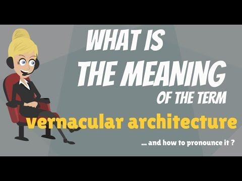 What is VERNACULAR ARCHITECTURE? What does VERNACULAR ARCHITECTURE mean?