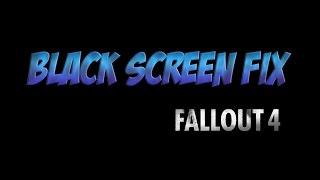 Исправление ошибки с черным экраном при запуске игры Black Screen Fix Fallout 4