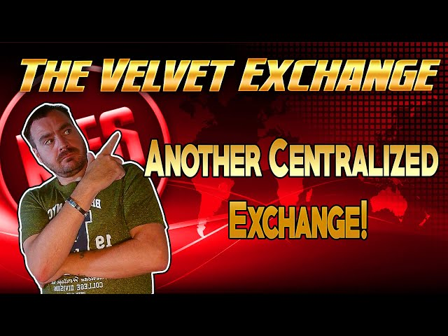 The Velvet Exchange - Another Centralized Cryptocurrency Exchange Hits The Space!