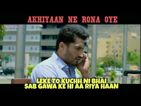 Akhiyaan Ne Rona Oye - Jassi Gill | Sad | Broken Heart Whatsapp Status
