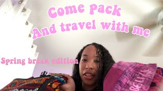 Come pack and travel with me for spring breaK!