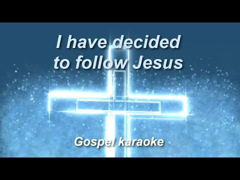 I have decided to follow Jesus gospel country karaoke