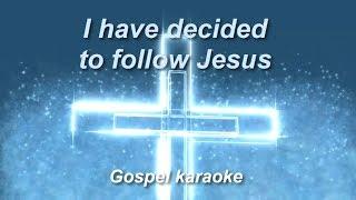 I have decided to follow Jesus gospel country karaoke
