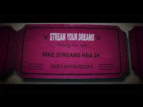 Mike Falzone: Stream Your Dreams (Trailer) Streaming #NBA2K18 on Twitch