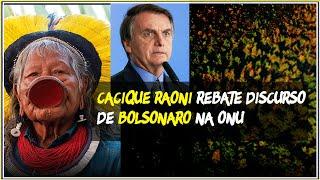 Cacique Raoni rebate discurso de Bolsonaro na ONU