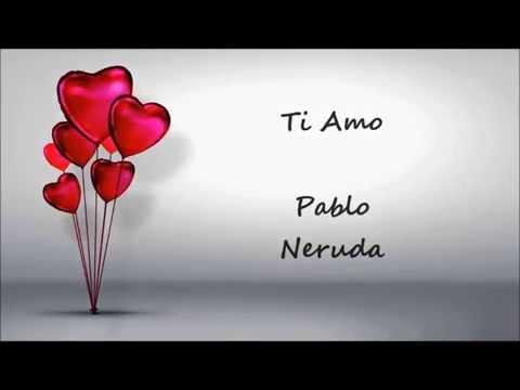 Ti Amo ♥ Pablo Neruda