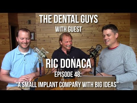 """The Dental Guys Episode 48:""""A Small Implant Company with Big Ideas"""""""