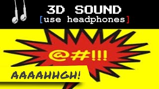 MOST ANNOYING SOUND (in 3D) [wear headphones]