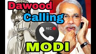 Dawood Ibrahim calls Modi | Call Recording 2018