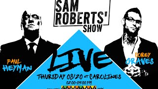 Sam Roberts LIVE w Paul Heyman & Corey Graves - #SRShow