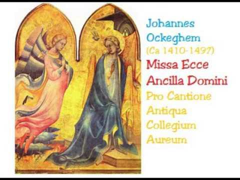 Johannes Ockeghem   Missa Ecce Ancilla Domini