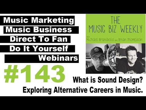 What is Sound Design? Exploring Alternative Careers in Music on the Music Biz Weekly
