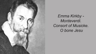 Emma Kirkby - Monteverdi. Consort of Musicke. O bone Jesu