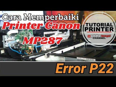 Cara Memperbaiki Error P22 Printer Canon Mp287 Error P22 Error P22