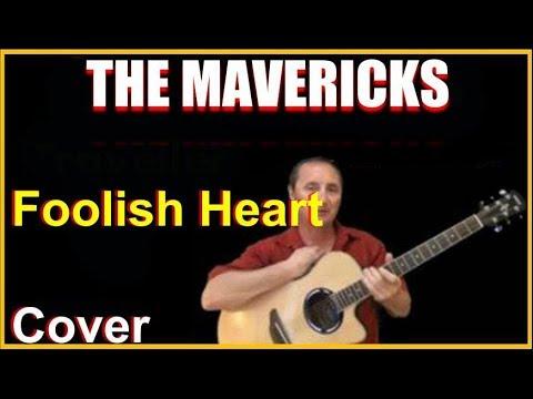 Foolish Heart Acoustic Guitar Cover - The Mavercks Songs Chords & Lyrics Sheet
