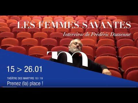 LES FEMMES SAVANTES - Interview de Frédéric Dussenne