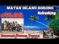 Pulau Matan Sorong Papua Refreshing Bersama teman teman   VLOG 02