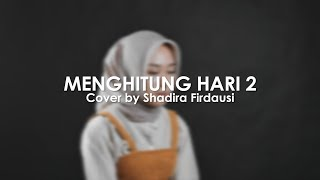 Menghitung Hari 2 - Anda (Cover) by Shadira Firdausi