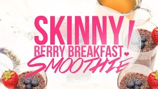 Skinny Berry Breakfast Smoothie