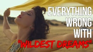 "Everything Wrong With Taylor Swift - ""Wildest Dreams"""