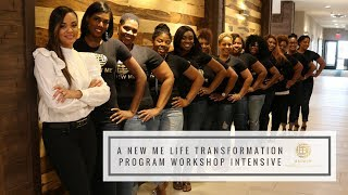 Testimonies: A NEW ME LIFE Transformation Program Workshop Intensive
