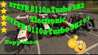 Link:https://www.modhoster.de/mods/steyr-8110a-turbo-sk2-electronic#description STEYR 8110a Turbo SK2 Electronic V STEYR 8110a Turbo SK2 V1   http://www.modhub.us/farming-simulator-2017-mods/steyr-8110a-turbo-sk2-v1/