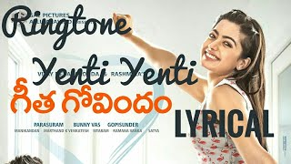 Yenti Yenti Song | Lyrical Ringtone | Geeta Govindam | Free Download