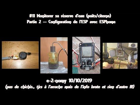 #11 Monitorer Son Puits/citerne  -- Partie 2 -- Configuration De L'ESP Avec ESPhome