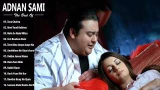 Best Heart Touching Hindi Sad Songs Of Adnan Sami | Adnan Sami Best Songs / Hindi songs jukebox
