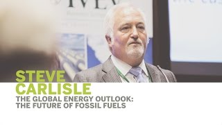 Thumbnail Steve Carlisle | The Global Energy Outlook: The Future of Fossil Fuels
