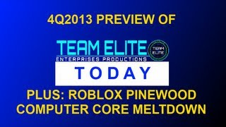 [ROBLOX/TELT] Pinewood Computer Core meltdown/Team Elite Today Preview 4Q 2013