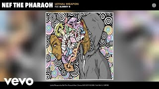 Nef The Pharaoh - Lethal Weapon (Audio) ft. Slimmy B