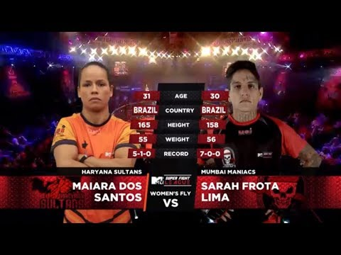 Haryana Sultans Vs Mumbai Maniacs | MTV Super Fight League | Maiara Dos Santos Vs Sarah Frota Lima