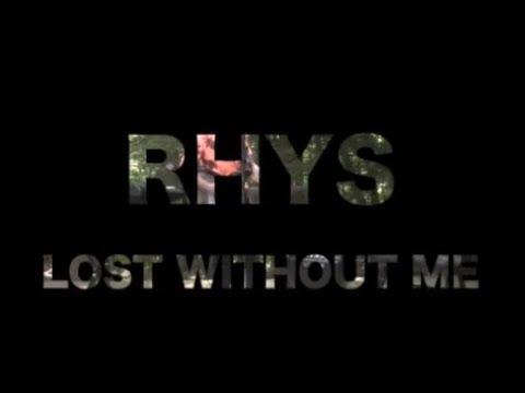 Lost Without Me - Rhys Foulke (Official Music Video)