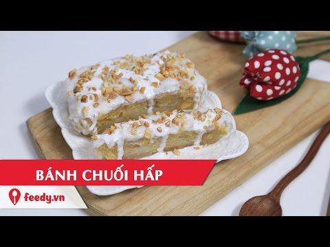 Hướng dẫn cách làm Bánh chuối hấp - Steamed banana cake với #Feedy