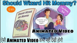 Should Wizard Hit Mommy | Class 12th | Vistas | CBSE | In Hindi