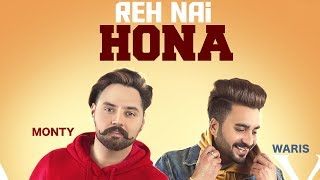 Baixar Reh Nhi Hona (Official Video) | Monty & Waris | Latest Punjabi Songs 2019