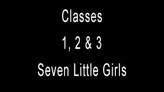 Classes 1, 2 and 3 - Seven Little Girls