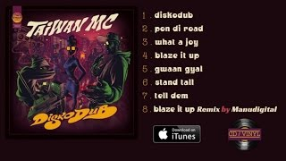 Taiwan MC - Blaze it Up - Manudigital remix