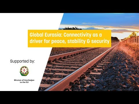 Global Eurasia - Connectivity as a driver for peace, stability & security