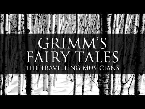 The Travelling Musicians Grimm's Fairy Tales Audiobook