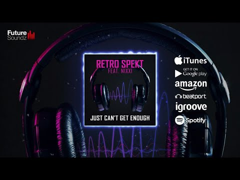 Retro Spekt ft. Nixxi - Just Can't Get Enough [Official]