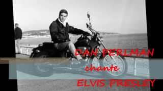 DAN PERLMAN chante ELVIS PRESLEY - YOUNG AND BEAUTIFUL