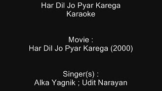 Har Dil Jo Pyar Karega - Karaoke - Har Dil Jo Pyar Karega (2000) - Alka Yagnik ; Udit Narayan