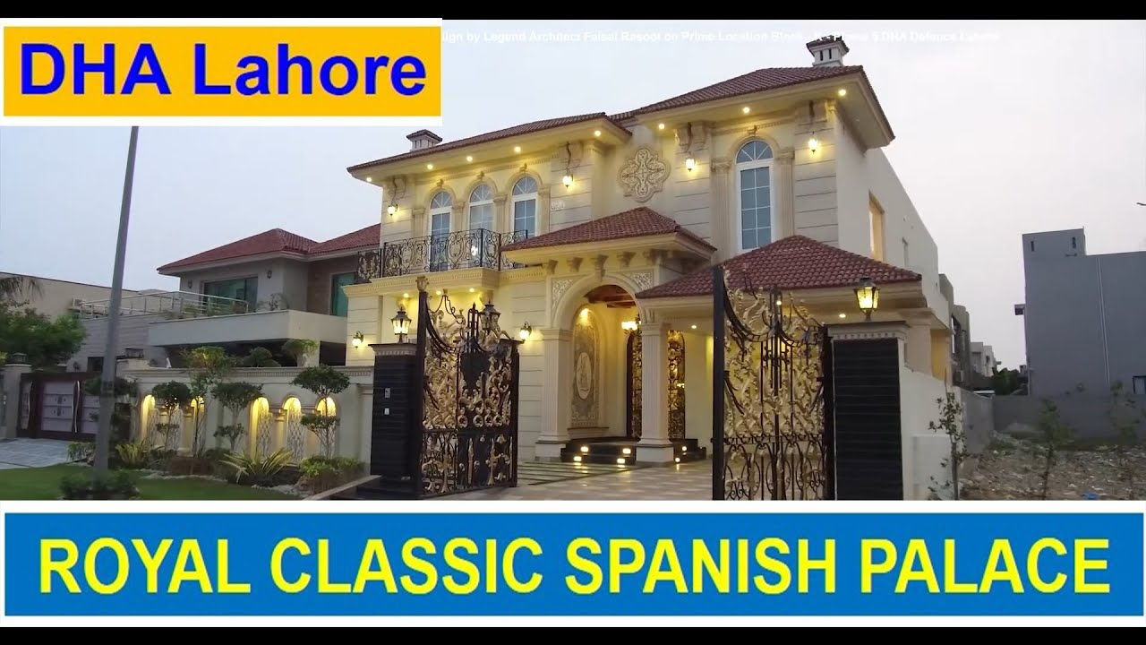 1 Kanal Royal Classic Ultimate Luxurious Spanish Designer Villa Phase 5 Dha Lahore Vlog 59 8 00 Cr Youtube