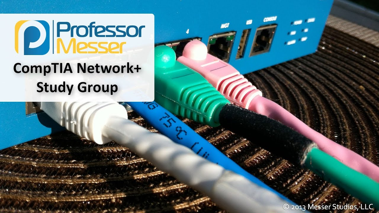 Professor Messer's CompTIA Network+ Study Group