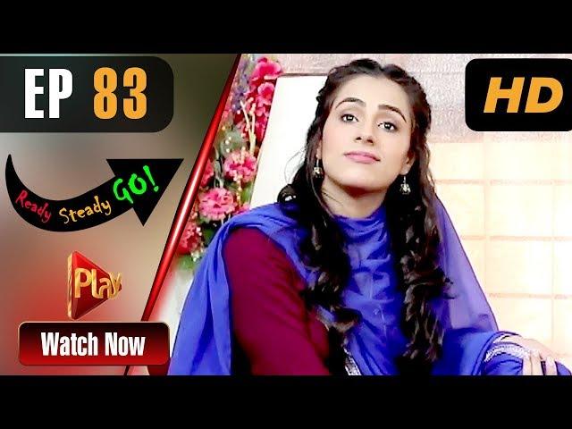 Ready Steady Go - Episode 83 | Play Tv Dramas | Parveen Akbar, Shafqat Khan | Pakistani Drama