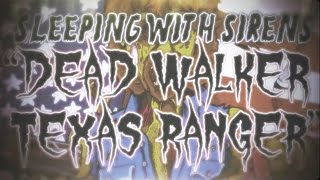 Sleeping With Sirens - Dead Walker Texas Ranger (Official Lyric Video)